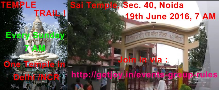 Temple Trail 4 – Sai Dham temple, Sec. 40 Noida