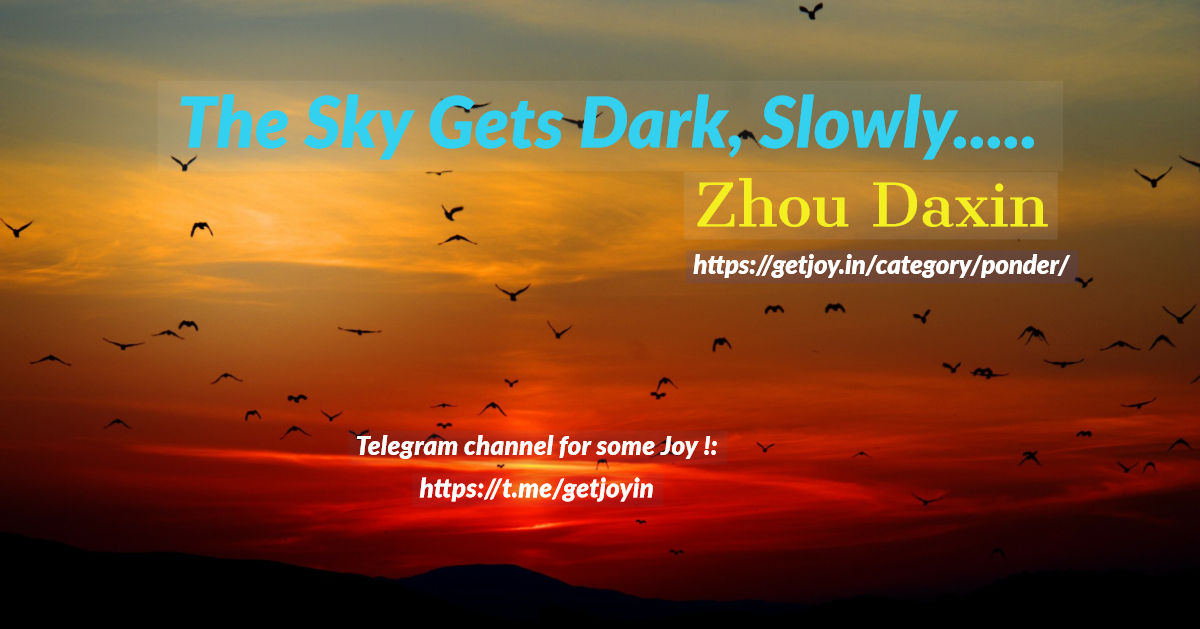 The Sky Gets Dark, Slowly.....Zhou Daxin on Old Age