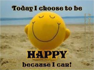 Happiness can be a CHOICE !